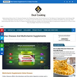 Celiac Disease And Multivitamin Supplements - Delicious Dish All Over The World- Cooking Recipes At Deal Cooking