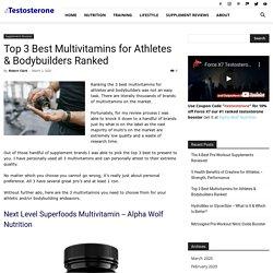 Top 3 Best Multivitamins for Athletes & Bodybuilders Ranked