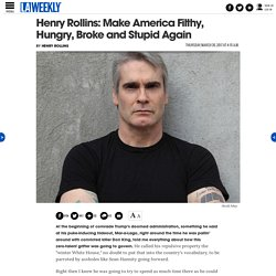 Henry Rollins: Fuck Mick Mulvaney, Scott Pruitt and the Whole Trump Administration