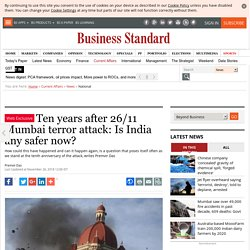 26/11 Mumbai terror attack anniversary: Is India any safer now?
