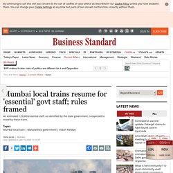 Mumbai local trains resume for 'essential' govt staff; rules framed