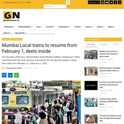 Mumbai Local trains to resume from February 1, deets inside  - Good Newwws