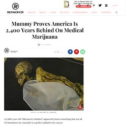 2,400 Year Old Mummy Had Breast Cancer Used Cannabis