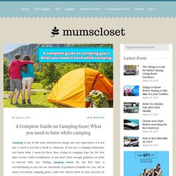 mumsclosetA complete guide on camping gear