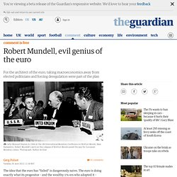Robert Mundell, evil genius of the euro