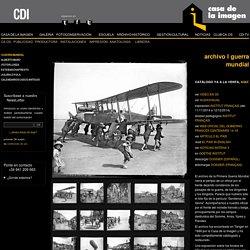 BÉLICA (I GUERRA MUNDIAL) / ARCHIVO HISTÓRICO / MENU CDI / Casa de la Imagen