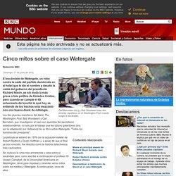BBC Mundo - Noticias - Cinco mitos sobre el caso Watergate