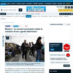 Béziers : le conseil municipal valide la création d'une «garde biterroise»