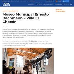 Museo Municipal Ernesto Bachmann – Villa El Chocón
