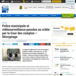 Police municipale et vidéosurveillance passées au crible par la Cour des comptes - Décryptage