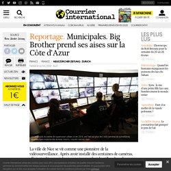 Municipales. Big Brother prend ses aises sur la Côte d'Azur