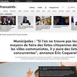 """Municipales : """"Si l'on ne trouve pas les moyens de faire des listes citoyennes dans les villes communistes, il y aura des listes concurrentes"""", annonce Éric Coquerel"""