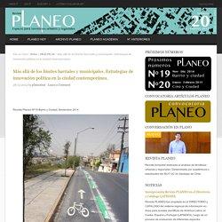 Más allá de los límites barriales y municipales. Estrategias de innovación política en la ciudad contemporánea.