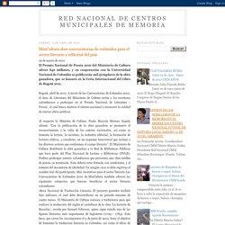 RED NACIONAL DE CENTROS MUNICIPALES DE MEMORIA: MinCultura abre convocatorias de estímulos para el sector literario y editorial del país