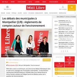 Les débats des municipales à Montpellier (2/8) : règlements de comptes autour de l'environnement