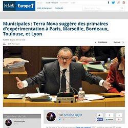 Municipales : Terra Nova suggère des primaires d'expérimentation à Paris, Marseille, Bordeaux, Toulouse, et Lyon