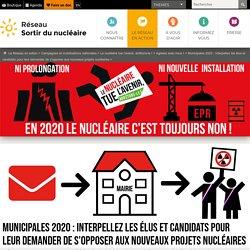 Municipales 2020: Interpellez les élus et candidats pour leur demander de s'opposer aux nouveaux projets nucléaires