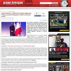 """Yacine Zerkoun, militant FN d'origine algérienne : """"Plus il y aura d'immigration, moins il y aura de mixité"""""""