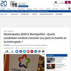 Municipales 2020 à Montpellier : Quels candidats veulent cumuler (ou pas) la mairie et la métropole ?