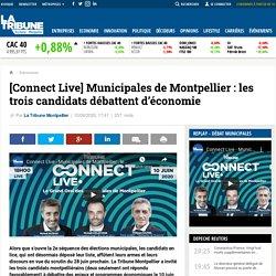[Connect Live] Municipales de Montpellier : les trois candidats débattent d'économie