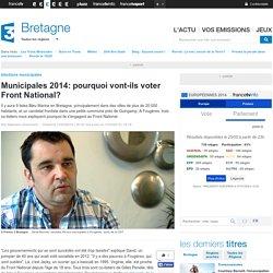 Municipales 2014: pourquoi vont-ils voter Front National?