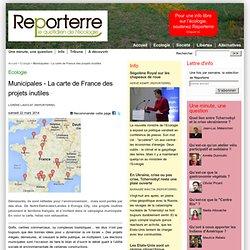 Municipales - La carte de France des projets inutiles