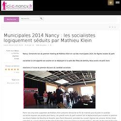 Municipales 2014 Nancy : les socialistes logiquement séduits par Mathieu Klein