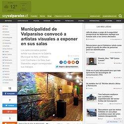 Municipalidad de Valparaíso convocó a artistas visuales a exponer en sus salas