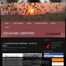 ★ Le municipalisme libertaire : qu'est-ce donc ?