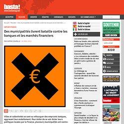 Des municipalités livrent bataille contre les banques et les marchés financiers - Emprunts toxiques