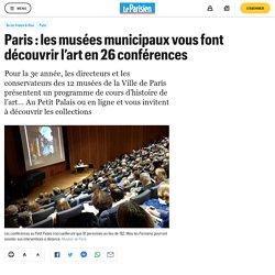 Paris : les musées municipaux vous font découvrir l'art en 26 conférences...