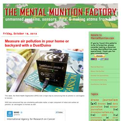 The Mental Munition Factory: Measure air pollution in your home or backyard with a DustDuino