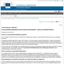 A munkavállalók kiküldetéséről szóló irányelv felülvizsgálata – gyakran ismétlődő kérdések