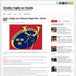 Inglés y Rugby con el Munster Rugby Club - Edición 2015 ~ Estudiar Inglés en Irlanda