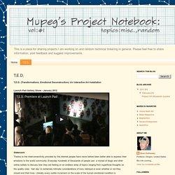 Mupeg's Project Notebook: T,E.D.