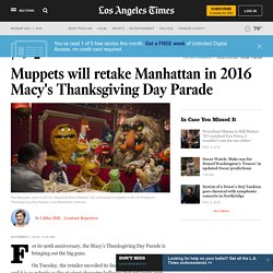 Muppets will retake Manhattan in 2016 Macy's Thanksgiving Day Parade