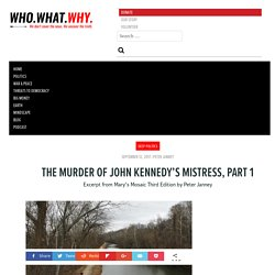 The Murder of John Kennedy's Mistress, Part 1 - WhoWhatWhy