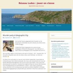 Murder party à Géographic City – Réseau Ludus