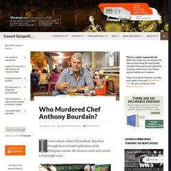 Who Murdered Chef Anthony Bourdain?