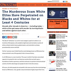 The Murderous Scam White Elites Have Perpetrated on Blacks and Whites for at Least 4 Centuries