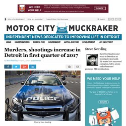 Murders, shootings increase in Detroit in first quarter of 2017