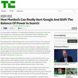 How Murdoch Can Really Hurt Google And Shift The Balance Of Powe