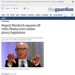 Rupert Murdoch squares off with Obama over online piracy legislation