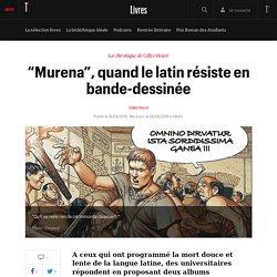 """""""Murena"""", quand le latin résiste en bande-dessinée - Entre les lignes, le blog de Gilles Heuré"""