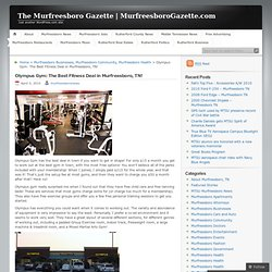 Olympus Gym: The Best Fitness Deal in Murfreesboro, TN! « The Murfreesboro Gazette