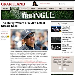 The Murky Waters of MLB's Latest Steroid Case - The Triangle Blog - Grantland