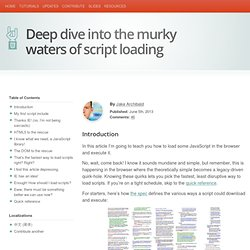 Deep dive into the murky waters of script loading