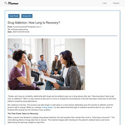 Drug Addiction: How Long Is Recovery?