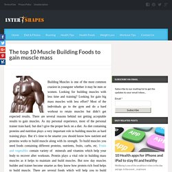 10 Muscle Building Foods To Gain Muscle Mass