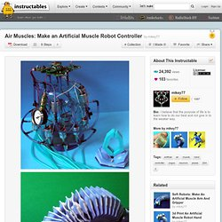 Muscles à Air: Faire un contrôleur de robot de muscle artificiel
